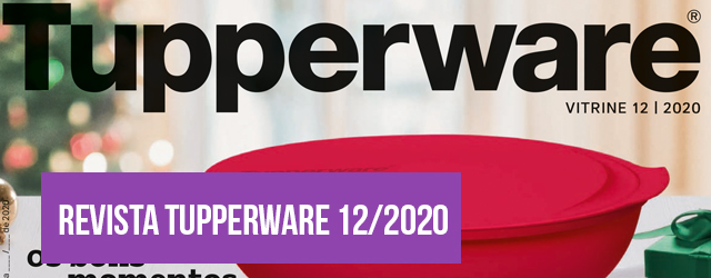 VITRINE 12/2020 TUPPERWARE